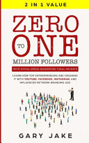 Zero to One Million Followers with Social Media Marketing Viral Secrets