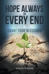 Hope Always to Every End: Count Your Blessings