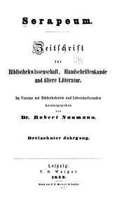 Serapeum: Zeitschrift für bibliothekwissenschaft, handschriftenkunde und ältere litteratur, Bände 13-14