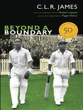 Beyond a Boundary: 50th Anniversary Edition