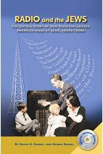Radio and the Jews: The Untold Story of How Radio Influenced the Image of Jews