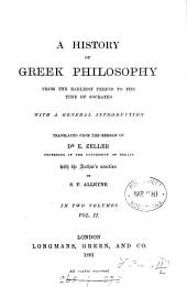 A History of Greek Philosophy from the Earliest Period to the Time of Socrates: With a General Introduction, Volume 2