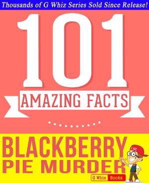 Blackberry Pie Murder   101 Amazing Facts You Didn t Know PDF