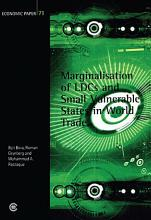 Marginalisation of LDCs and Small Vulnerable States in World Trade PDF