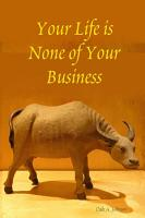 Your LIfe Is None of Your Business PDF