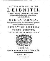 Opera Omnia: Nunc primum collecta, in Classes distributa, praefationibus & indicibus exornata : [In Sex Tomos distributa]. Continens Opera Philologica, Volume 5