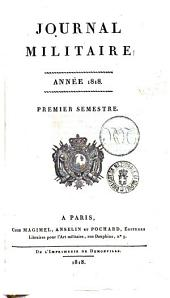 Journal militaire contenant ... les ordonnances du Roi ... les nominations ... l'annonce ou extrait des ouvrages ... les faits et l'anecdotes ... les nouvelles diplomatiques et militaires par m. Gournay