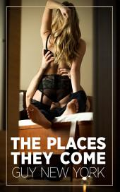 The Places They Come: A Cuckold's Diary