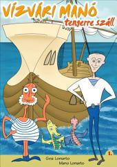 Vízvári Manó tengerre száll