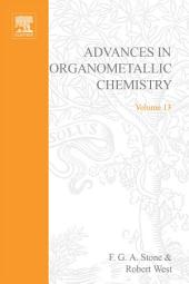 Advances in Organometallic Chemistry: Volume 13