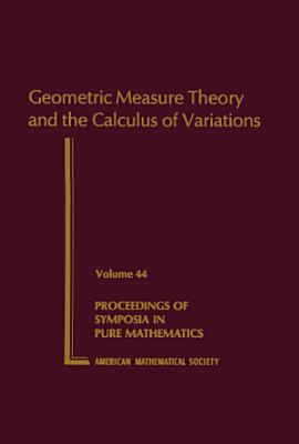 Geometric Measure Theory and the Calculus of Variations