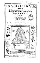 Insectorum siue Minimorum animalium theatrum