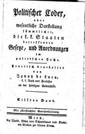 Politischer Codex, oder wesentliche Darstellung sämmtlicher, die k. k. Staaten betreffenden, Gesetze und Anordnungen im politischen Fache: Ueb. - Wag, Band 11