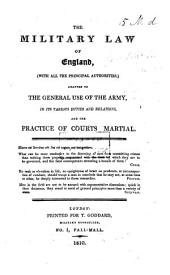 The Military Law of England ... and the Practice of Courts Martial. [By R. B. Scott. With an Appendix of Precedents, Etc.]