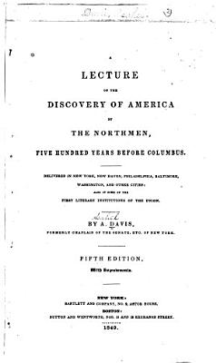 A Lecture on the Discovery of America by the Northmen  Five Hundred Years Before Columbus PDF