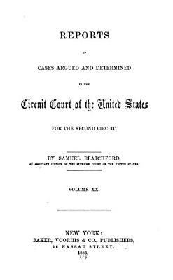 Reports of Cases Argued and Determined in the Circuit Court of the United States for the Second Circuit