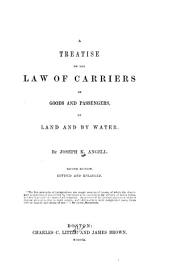 A treatise on the law of carriers of goods and passengers, by land and by water