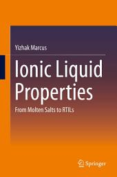 Ionic Liquid Properties: From Molten Salts to RTILs