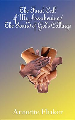 The Final Call of My Awakening The Sound of God s Callings
