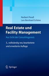 Real Estate und Facility Management: Aus Sicht der Consultingpraxis, Ausgabe 3