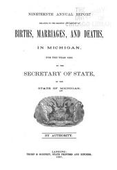 Annual Report of the Secretary of State on the Registration of Births and Deaths, Marriages and Divorces in Michigan ...: Volume 19