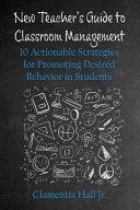 New Teacher s Guide to Classroom Management