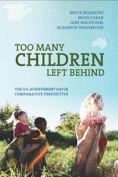 Too Many Children Left Behind: The U.S. Achievement Gap in Comparative Perspective
