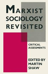 Marxist Sociology Revisited: Critical Assessments