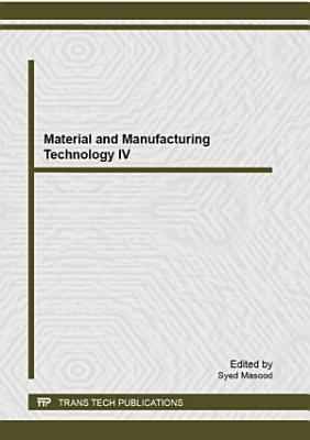 Material and Manufacturing Technology IV