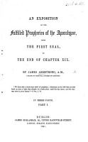 An Exposition of the Fulfilled Prophecies of the Apocalypse  from the first seal to the end of chapter xix PDF