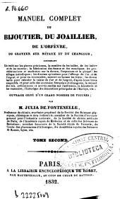 Manuel complet du bijoutier, du joaillier, de l'orfèvre, du graveur sur métaux et du changeur: (312 p., 7 h. de lám. pleg.)