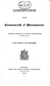 Constitution of the Commonwealth of Massachusetts: Published in Conformity to a Resolve of the Legislature of April 26, 1853