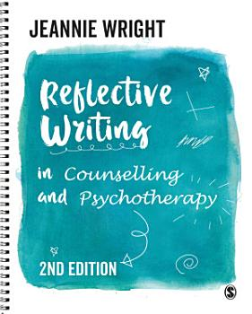 Reflective Writing in Counselling and Psychotherapy PDF