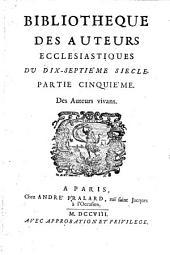 Bibliotheque des auteurs ecclesiastiques du dix-septieme siecle. Partie premier [-cinquieme]: Des Auteurs vivants, Volume 1