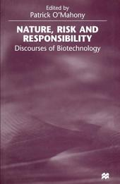 Nature, Risk and Responsibility: Discourses of Biotechnology