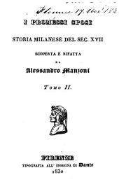 I promessi sposi, storia milanese del sec. XVII, scoperta e rifatta: Volume 2