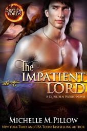 The Impatient Lord: Dragon-Shifter Romance: Dragon Lords #8