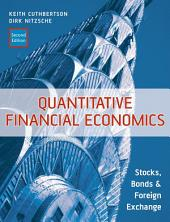 Quantitative Financial Economics: Stocks, Bonds and Foreign Exchange, Edition 2