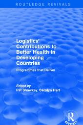 Revival: Logistics' Contributions to Better Health in Developing Countries (2003): Programmes that Deliver