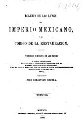 Boletín de las leyes del Imperio mexicano, ó sea Código de la Restauración, publ. por J.S. Segura