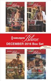 Harlequin Blaze December 2016 Box Set: Cowboy Unwrapped\One Hot December\Rescue Me\A Christmas Seduction