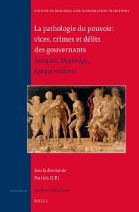 La pathologie du pouvoir  vices  crimes et d  lits des gouvernants PDF