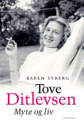 Tove Ditlevsen: Myte og liv