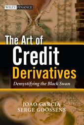 The Art of Credit Derivatives: Demystifying the Black Swan