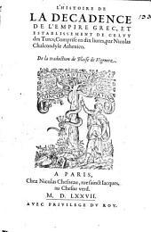 L' Histoire de la décadence de l'empire grec et establissement de celuy des Turcs