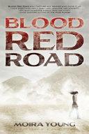 Dustlands Trilogy 1  Blood Red Road PDF