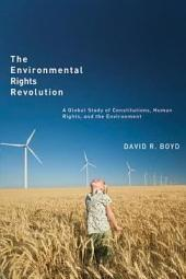 The Environmental Rights Revolution: A Global Study of Constitutions, Human Rights, and the Environment