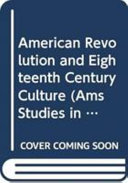 Download The American Revolution and Eighteenth century Culture Book