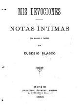 Mis devociones: notas íntimas (de Madrid y París)