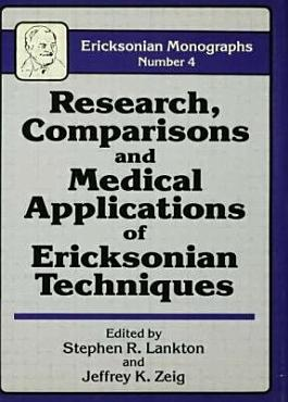 Research  Comparisons  and Medical Applications of Ericksonian Techniques PDF